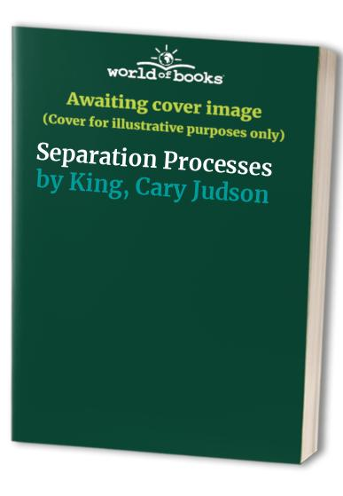 Separation Processes By Cary Judson King