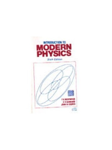 Introduction to Modern Physics By Floyd Karker Richtmyer
