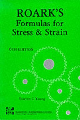 Formulas for Stress and Strain by Raymond J. Roark