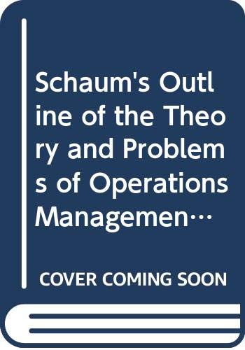 Schaum's Outline of the Theory and Problems of Operations Management By Joseph G. Monks