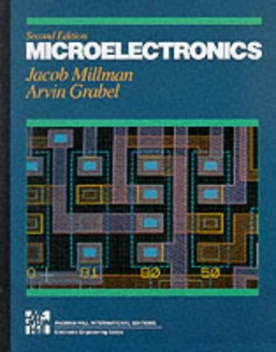 Microelectronics: Digital and Analog Circuits and Systems By Jacob Millman
