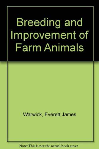 Breeding and Improvement of Farm Animals By Everett James Warwick