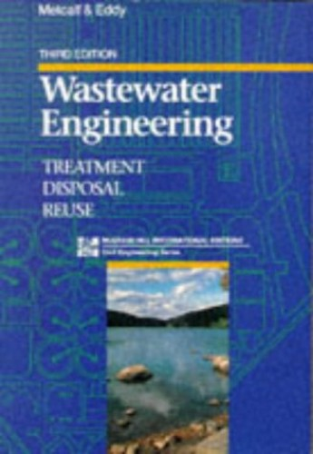 Wastewater Engineering: Treatment, Disposal and Reuse by George Tchobanoglous