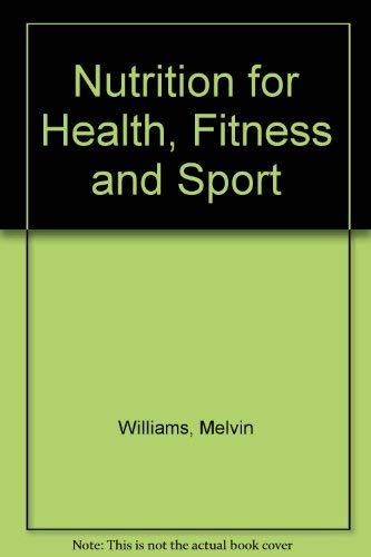 Nutrition for Health, Fitness and Sport By Melvin Williams