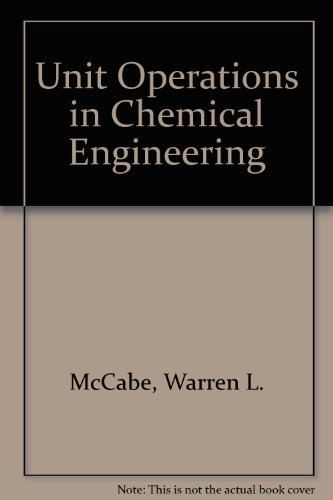 Unit Operations in Chemical Engineering By Warren L. McCabe