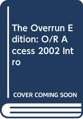 The Overrun Edition: O/R Access 2002 Intro By Laudon