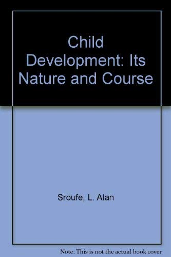 Child Development By L Alan Sroufe Used Well Read