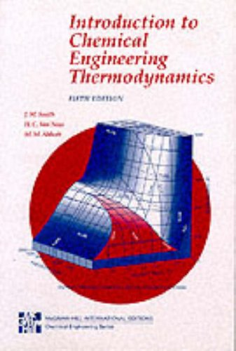 Introduction to Chemical Engineering Thermodynamics (McGraw-Hill International Editions Series) By J. M. Smith