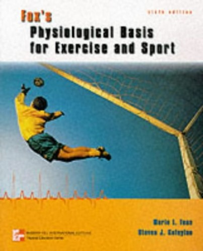 Physiological Basis for Exercise and Sport By Edward L. Fox