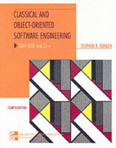 Classical and Object-Oriented Software Engineering w/ UML & C++ By Stephen R. Schach