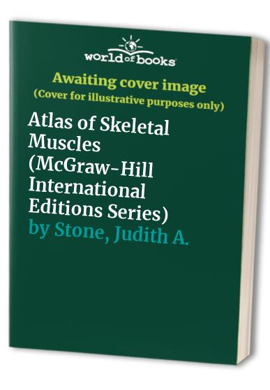 Atlas of Skeletal Muscles (McGraw-Hill International Editions Series) By Robert J. Stone