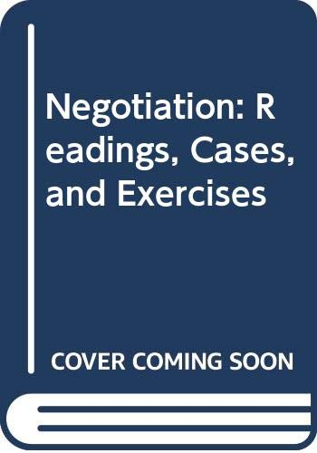 Negotiation: Readings, Cases, and Exercises By Lewicki