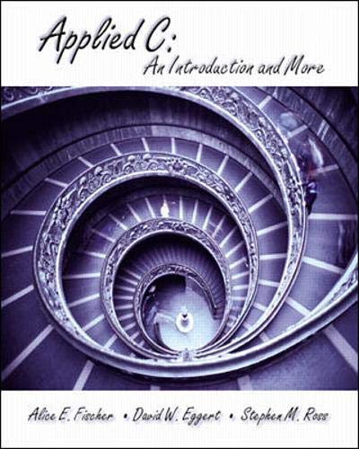 Applied C: An Introduction and More By Alice E. Fischer