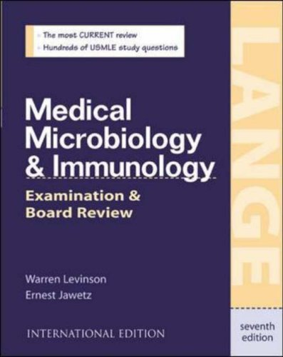 Medical Microbiology & Immunology: Examination & Board Review By Warren E. Levinson