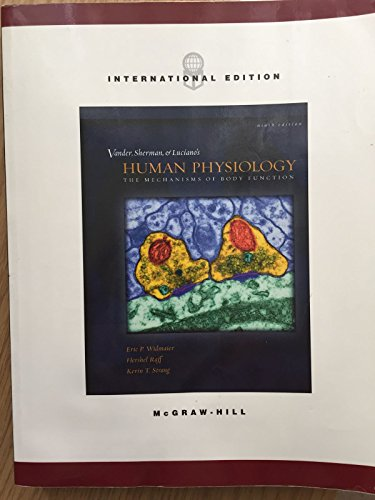 Vander, Sherman, Luciano's Human Physiology -The Mechanisms of Body Function By Widmaier/ Raff/ Strang