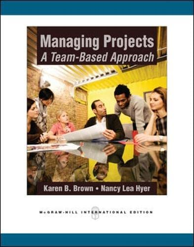 Managing Projects: A Team-Based Approach By Karen Brown