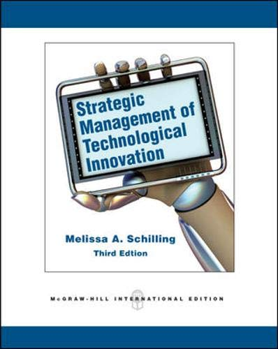 Strategic Management of Technological Innovation By Melissa A. Schilling
