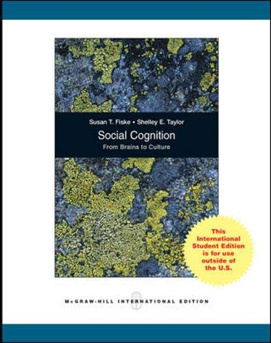 Social Cognition, from Brains to Culture By Susan T. Fiske
