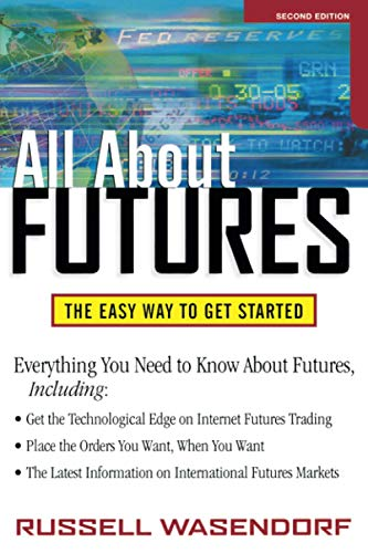 All About Futures: The Easy Way to Get Started By Thomas A. McCafferty