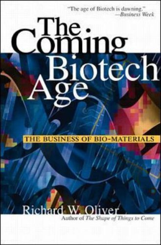 Coming Biotech Age By Richard W. Oliver