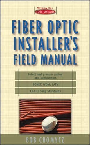 Fiber Optic Installer's Field Manual By Bob Chomycz