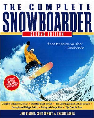 The Complete Snowboarder By Jeff Bennett