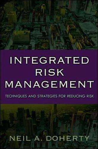 Integrated Risk Management: Techniques and Strategies for Managing Corporate Risk By Neil Doherty