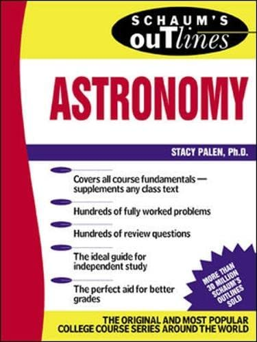 Schaum's Outline of Astronomy By Stacy Palen