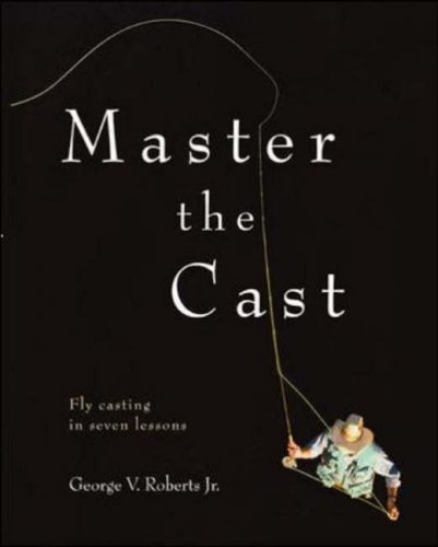 Master the Cast By George Roberts