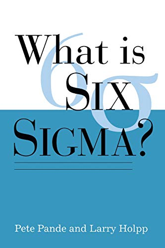What Is Six Sigma? By Peter Pande