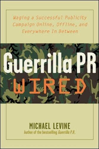 Guerrilla PR Wired By Michael Levine