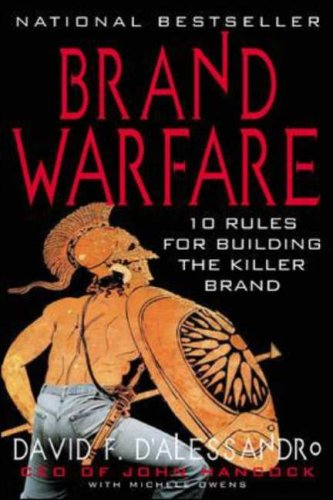 Brand Warfare: 10 Rules for Building the Killer Brand By David D'Alessandro