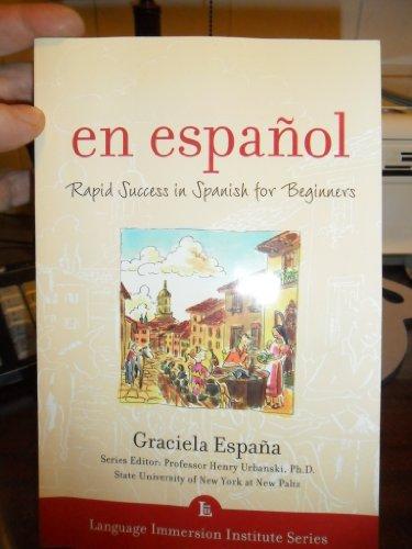 En Espanol: Rapid Success in Spanish for Beginners (Language Immersion Institute Series) By Graciela Espana