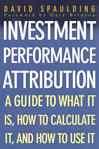 Investment Performance Attribution By David Spaulding