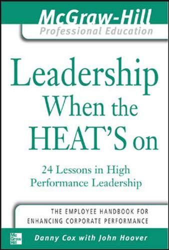 Leadership When the Heat's On By Danny Cox