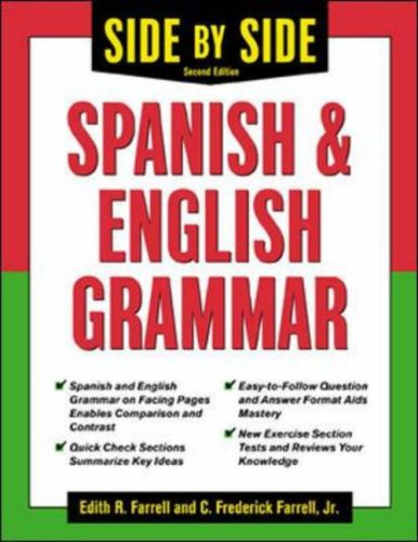 Side-By-Side Spanish and English Grammar By Edith R. Farrell