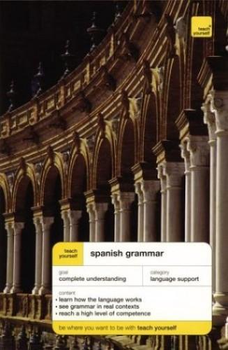 Teach Yourself Spanish Grammar By Juan Kattan-Ibarra