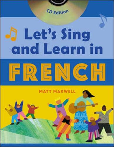 Let's Sing and Learn in French (Book + Audio) By Matt Maxwell