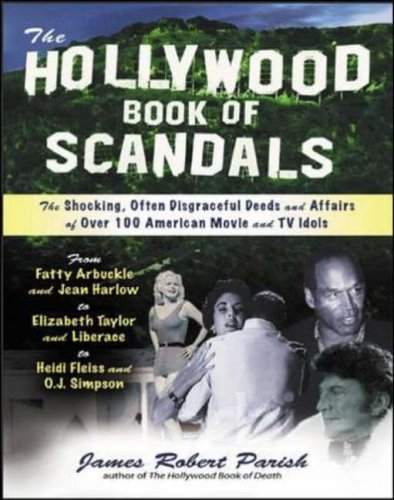 The Hollywood Book of Scandals By James Parish