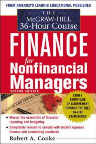 The McGraw-Hill 36-Hour Course In Finance for Non-Financial Managers, Second Edition By Robert Cooke