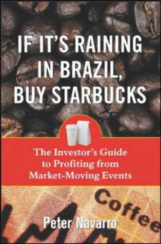 If It's Raining in Brazil, Buy Starbucks By Peter Navarro