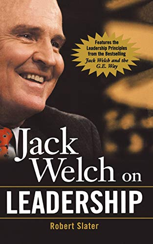 Jack Welch on Leadership By Robert Slater