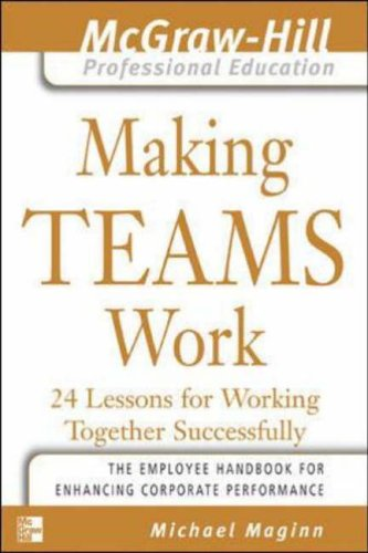 Making Teams Work By Michael D. Maginn