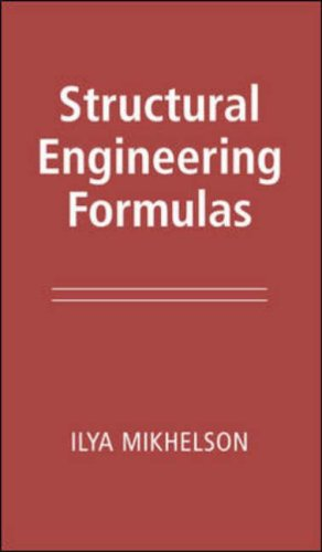 Structural Engineering Formulas By Ilya Mikhelson