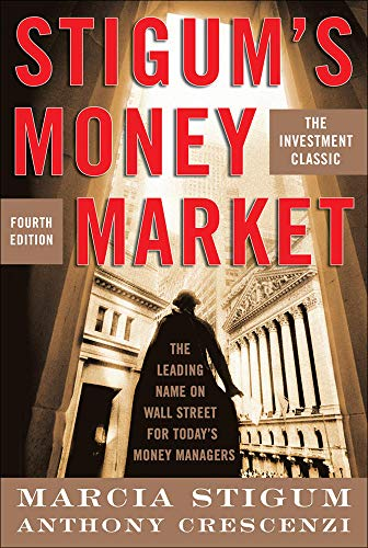 Stigum's Money Market, 4E By Marcia L. Stigum