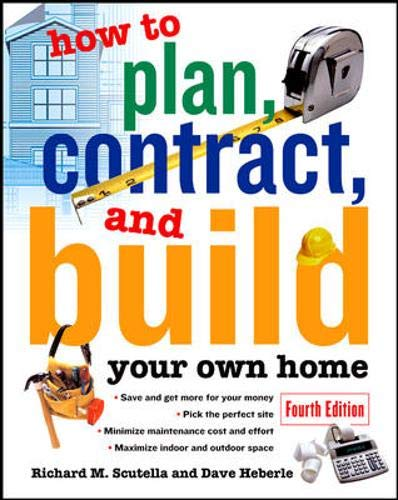 How to Plan, Contract and Build Your Own Home (How to Plan, Contract & Build Your Own Home) by Richard M. Scutella
