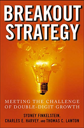 Breakout Strategy: Meeting the Challenge of Double-Digit Growth By Sydney Finkelstein