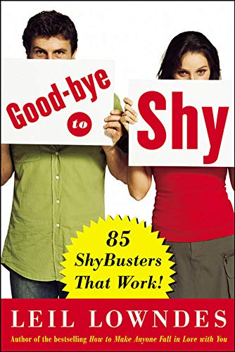 Goodbye to Shy By Leil Lowndes