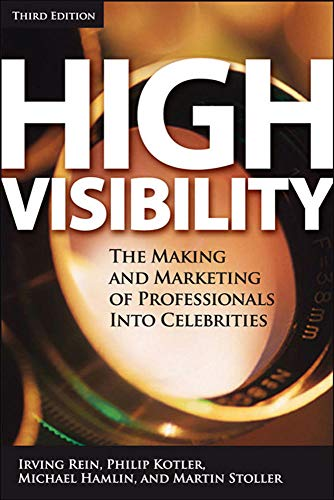 High Visibility, Third Edition By Irving Rein