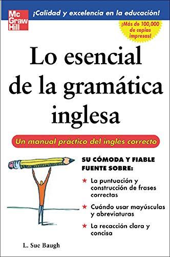 Lo esencial de la gramatica inglesa By L. Baugh